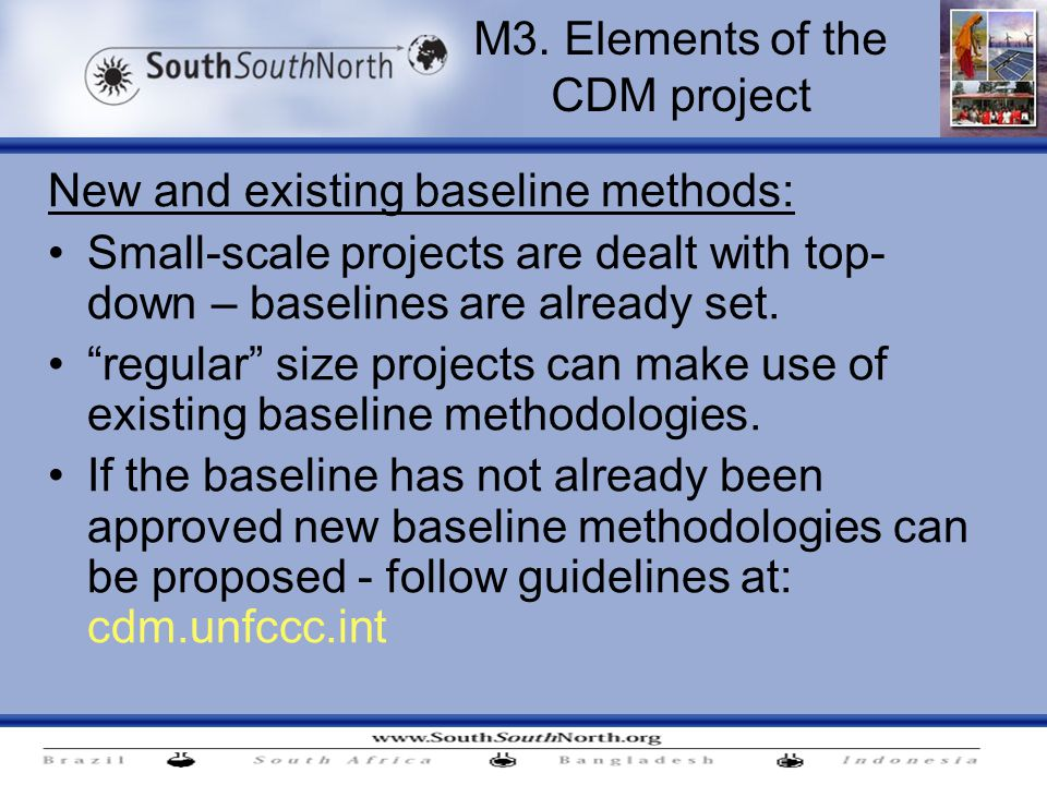 "New and existing baseline methods: Small-scale projects are dealt with top- down – baselines are already set. ""regular"" size projects can make use of"