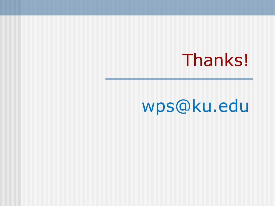 Thanks! wps@ku.edu