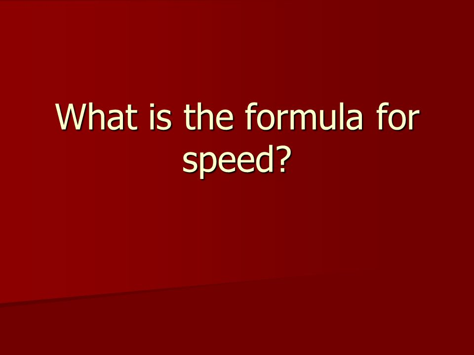 What is the formula for speed?