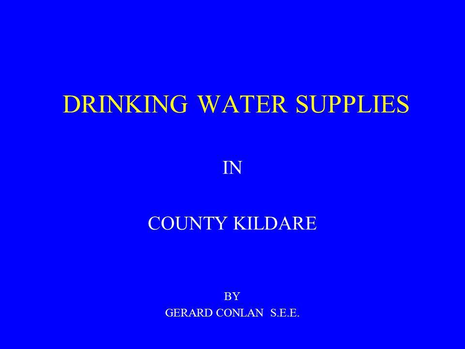 DRINKING WATER SUPPLIES IN COUNTY KILDARE BY GERARD CONLAN S.E.E.