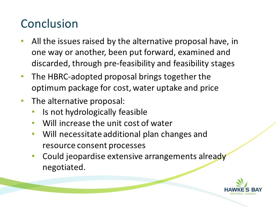 Conclusion All the issues raised by the alternative proposal have, in one way or another, been put forward, examined and discarded, through pre-feasib