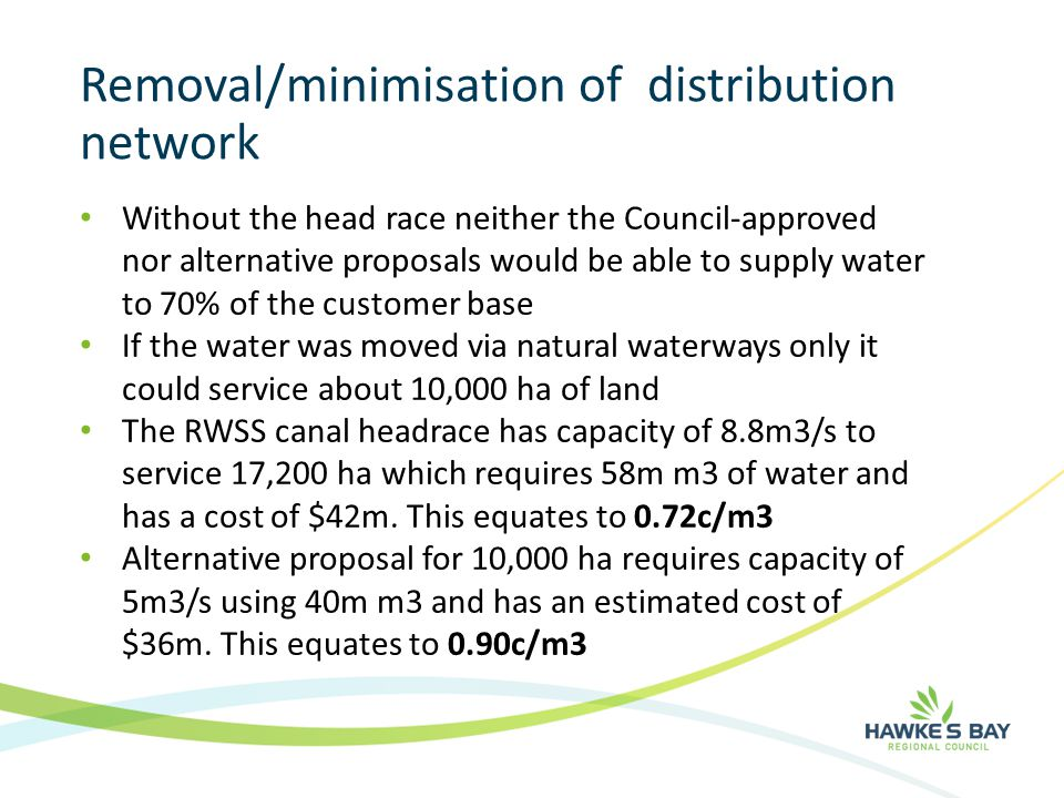Removal/minimisation of distribution network Without the head race neither the Council-approved nor alternative proposals would be able to supply wate