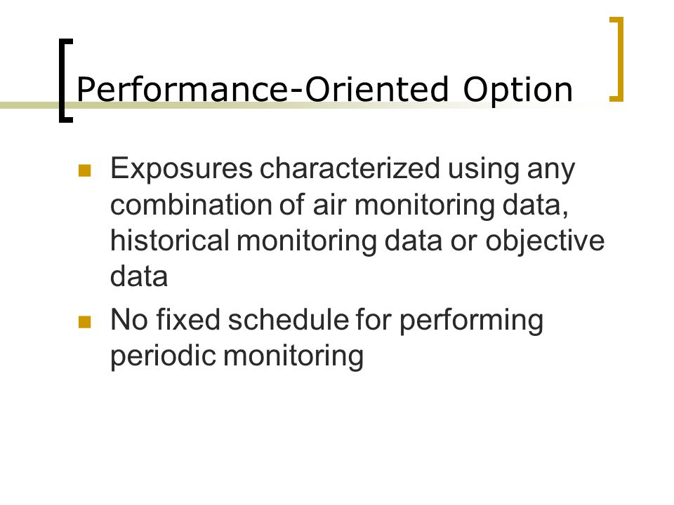 Performance-Oriented Option Exposures characterized using any combination of air monitoring data, historical monitoring data or objective data No fixe