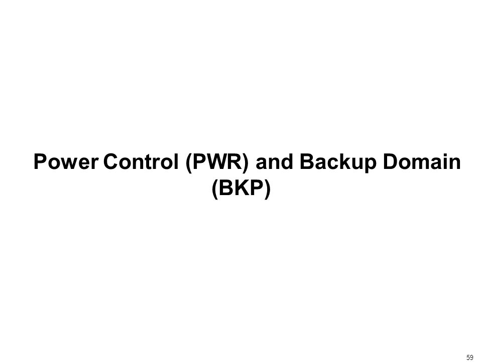 59 Power Control (PWR) and Backup Domain (BKP)