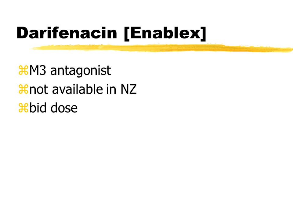 Darifenacin [Enablex] zM3 antagonist znot available in NZ zbid dose