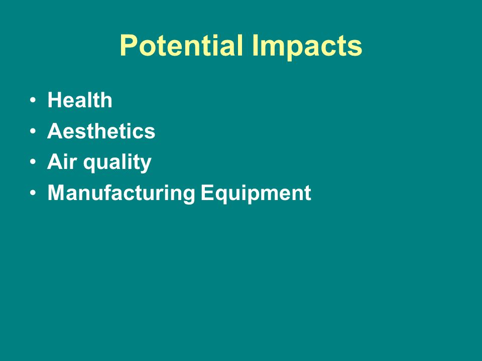 Potential Impacts Health Aesthetics Air quality Manufacturing Equipment