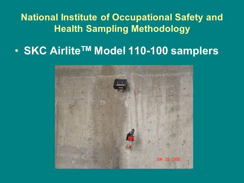 National Institute of Occupational Safety and Health Sampling Methodology SKC Airlite TM Model 110-100 samplers