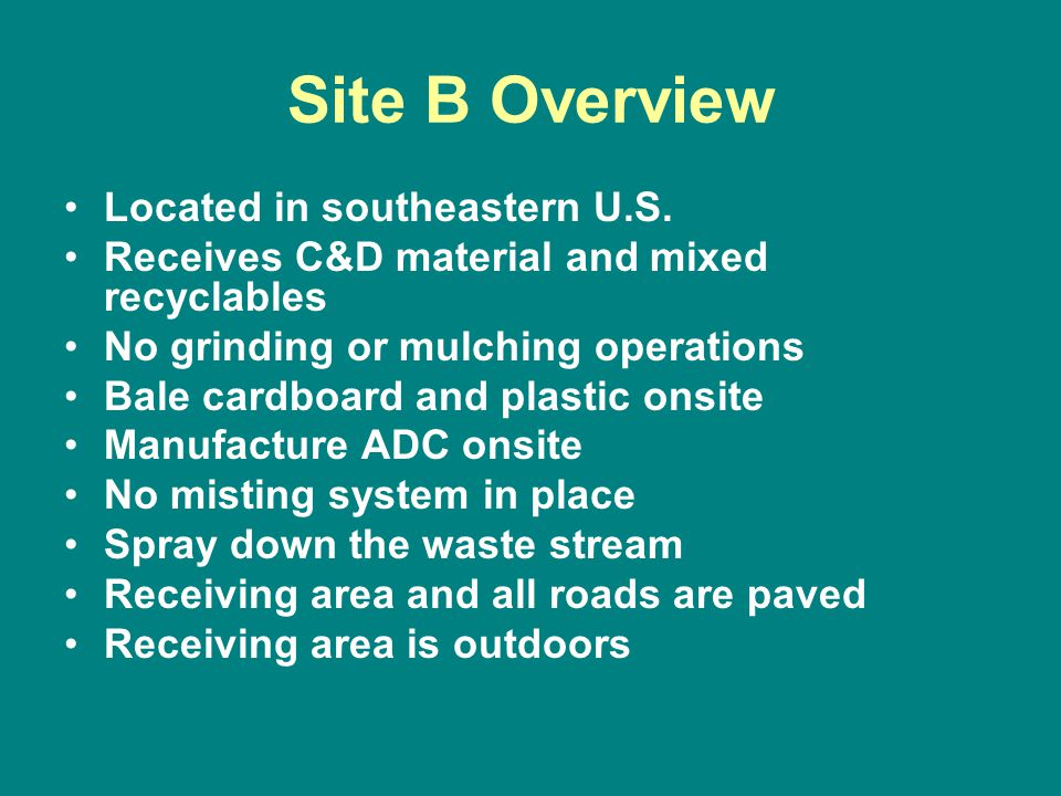 Site B Overview Located in southeastern U.S.
