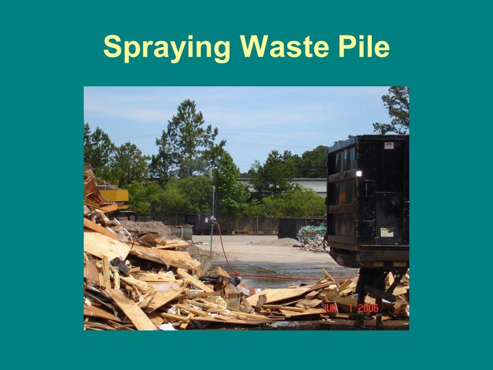 Spraying Waste Pile