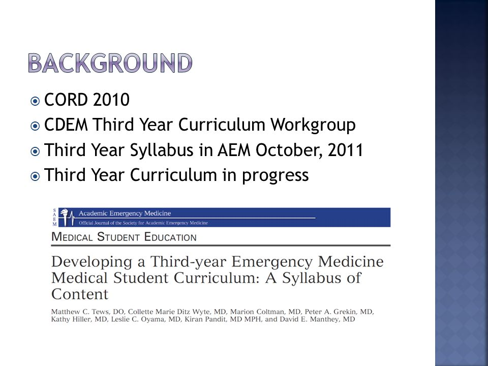  CORD 2010  CDEM Third Year Curriculum Workgroup  Third Year Syllabus in AEM October, 2011  Third Year Curriculum in progress