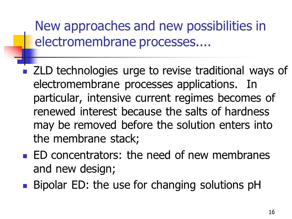 16 New approaches and new possibilities in electromembrane processes....