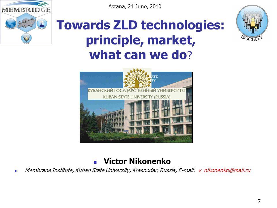 Astana, 21 June, 2010 7 Towards ZLD technologies: principle, market, what can we do .