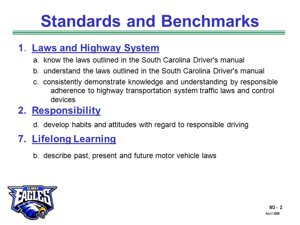 M3 - 2 The Road to Skilled Driving April 2006 Standards and Benchmarks 1.