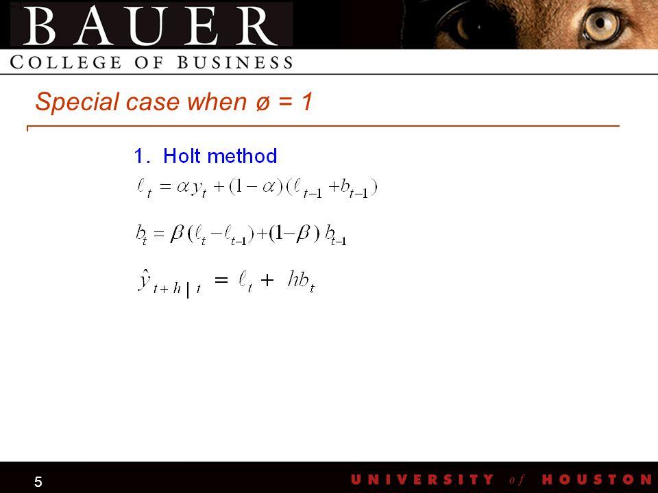5 Special case when ø = 1