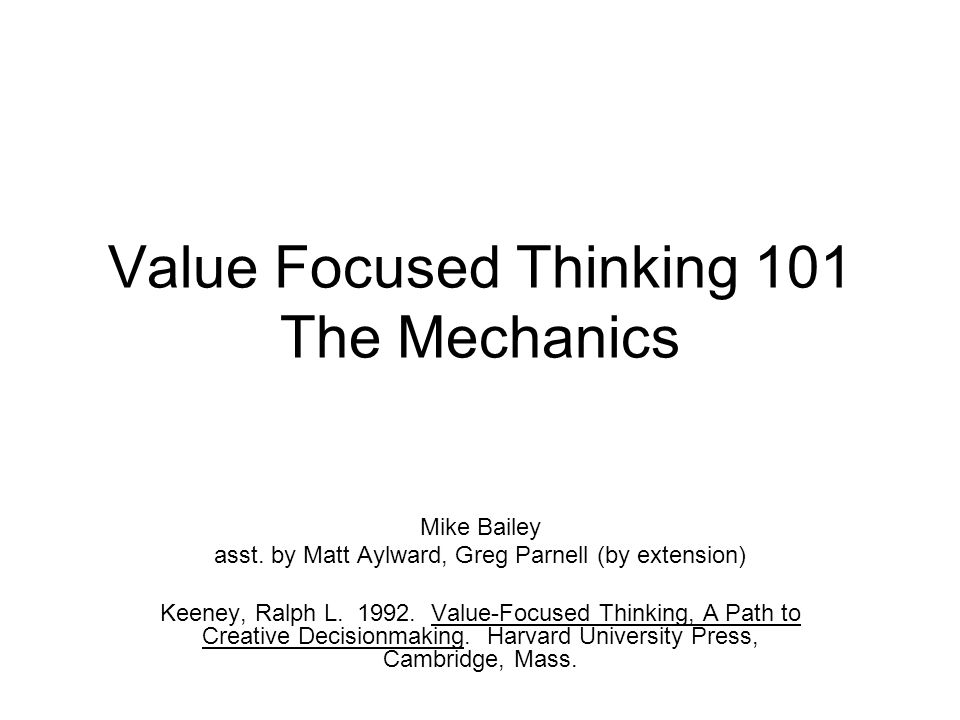 Value-Focused Thinking A.K.A.