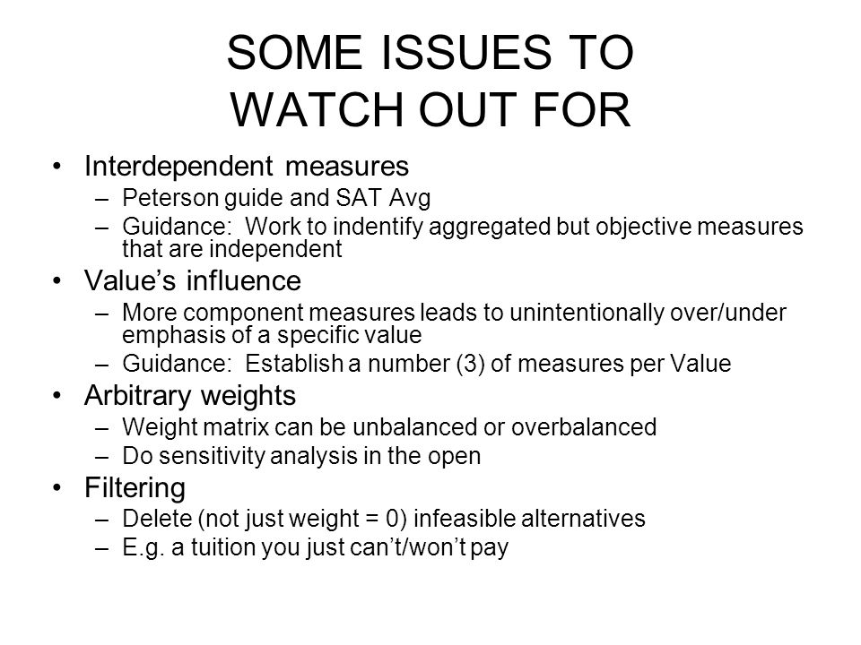 SOME ISSUES TO WATCH OUT FOR Interdependent measures –Peterson guide and SAT Avg –Guidance: Work to indentify aggregated but objective measures that a