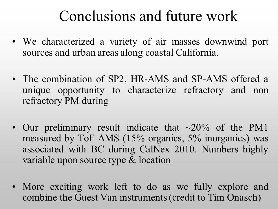 Conclusions and future work We characterized a variety of air masses downwind port sources and urban areas along coastal California.