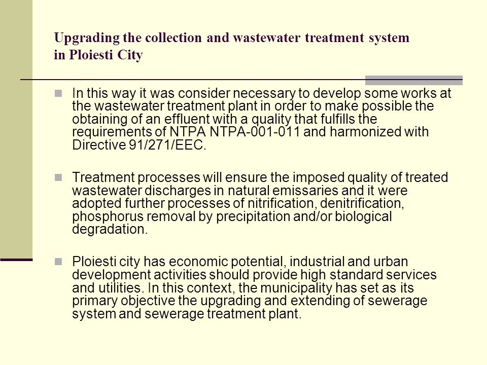 Upgrading the collection and wastewater treatment system in Ploiesti City In this way it was consider necessary to develop some works at the wastewate