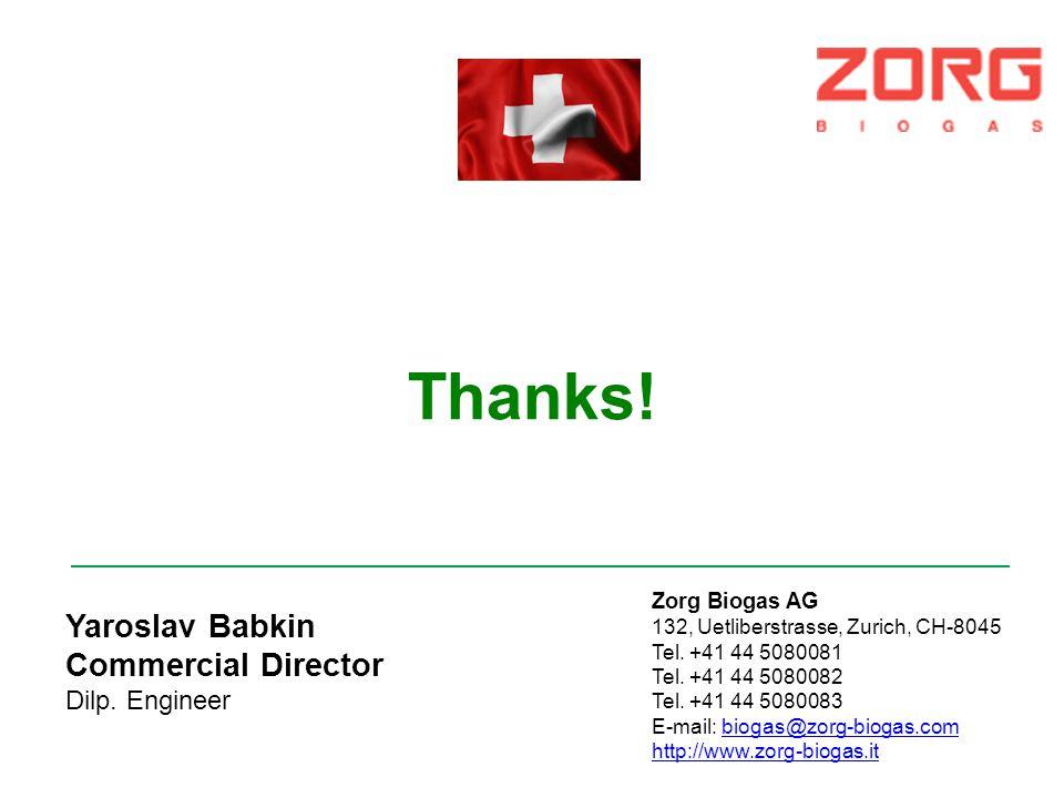 Thanks! Zorg Biogas AG 132, Uetliberstrasse, Zurich, CH-8045 Tel. +41 44 5080081 Tel. +41 44 5080082 Tel. +41 44 5080083 Е-mail: biogas@zorg-biogas.co