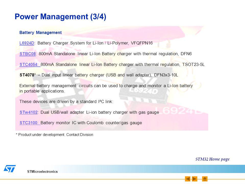 STMicroelectronics Battery Management L6924DL6924D: Battery Charger System for Li-Ion / Li-Polymer, VFQFPN16 STBC08STBC08: 800mA Standalone linear Li-