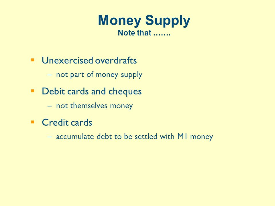 Money Supply Note that …….