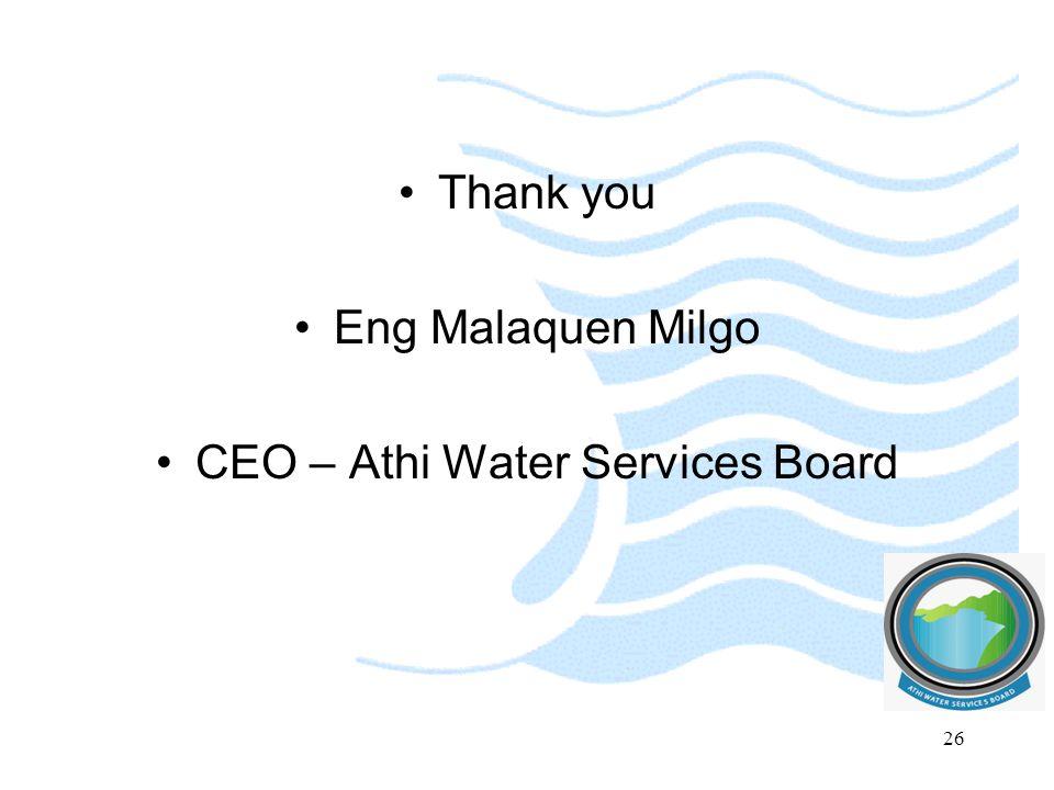 Thank you Eng Malaquen Milgo CEO – Athi Water Services Board 26