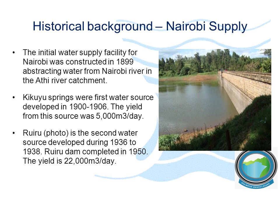 Developed Water Sources for Nairobi City Third is Sasumua dam located up stream of the Chania river was completed in 1956.