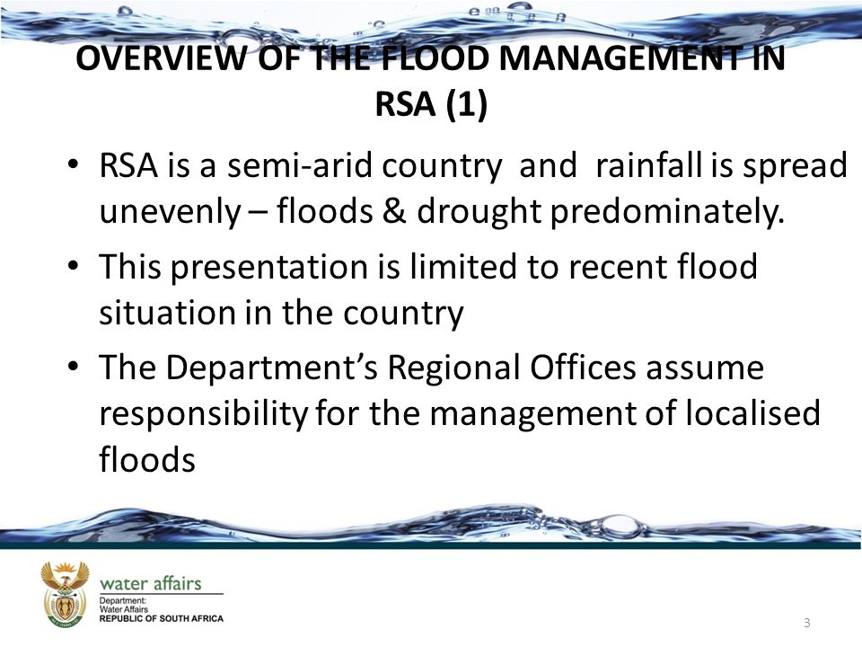 INTRODUCTION (1) Management of extreme floods in the Vaal / Orange River system is an event driven activity done by the Department of Water Affairs in consultation with SAWS on daily weather Information and COGTA (NDMC).