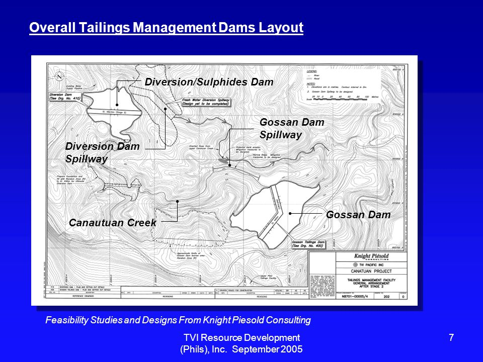 TVI Resource Development (Phils), Inc. September 2005 7 Overall Tailings Management Dams Layout Gossan Dam Diversion Dam Spillway Diversion/Sulphides