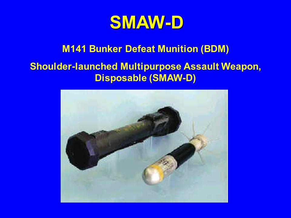 SMAW-D M141 Bunker Defeat Munition (BDM) Shoulder-launched Multipurpose Assault Weapon, Disposable (SMAW-D)