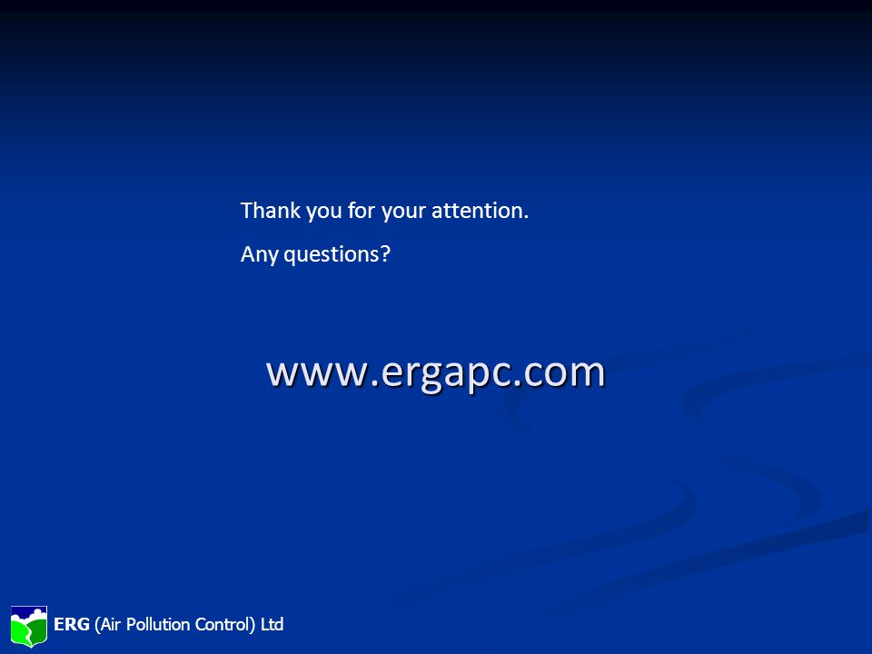 ERG (Air Pollution Control) Ltd www.ergapc.co.uk www.ergapc.com Thank you for your attention.