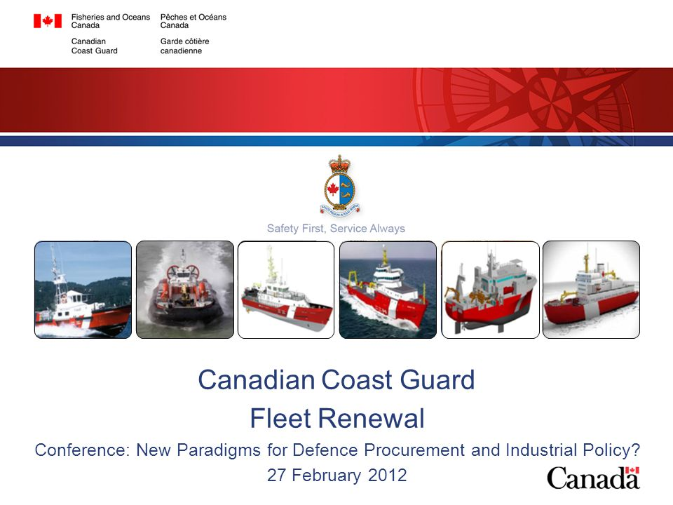 Canadian Coast Guard Fleet Renewal Conference: New Paradigms for Defence Procurement and Industrial Policy.