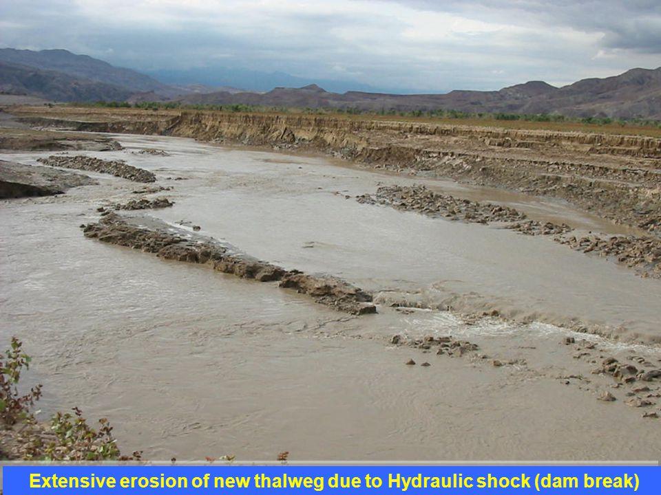 Extensive erosion of new thalweg due to Hydraulic shock (dam break)
