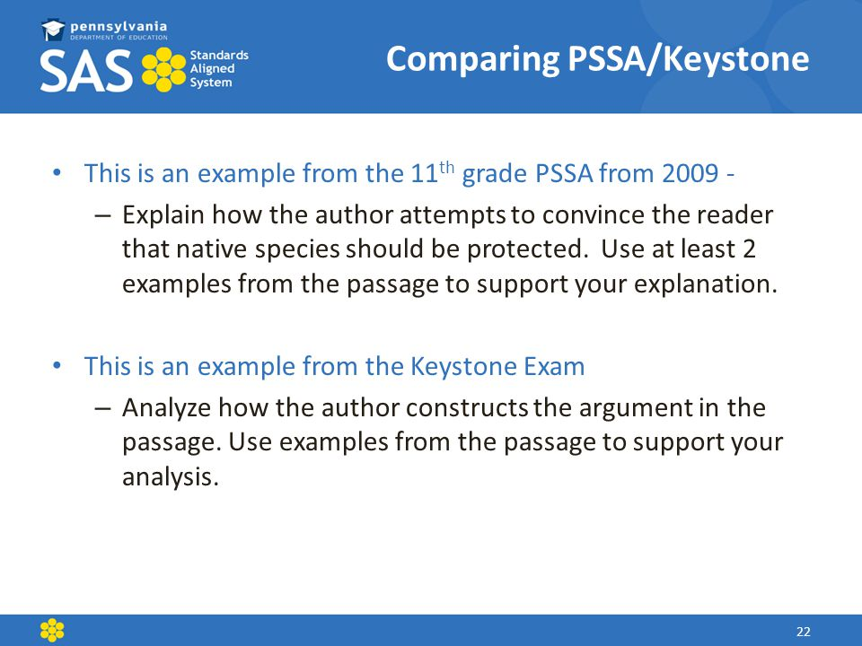 Comparing PSSA/Keystone This is an example from the 11 th grade PSSA from 2009 - – Explain how the author attempts to convince the reader that native species should be protected.