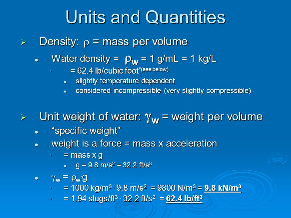 Units and Quantities  Mass transported Mass/Time = Q.