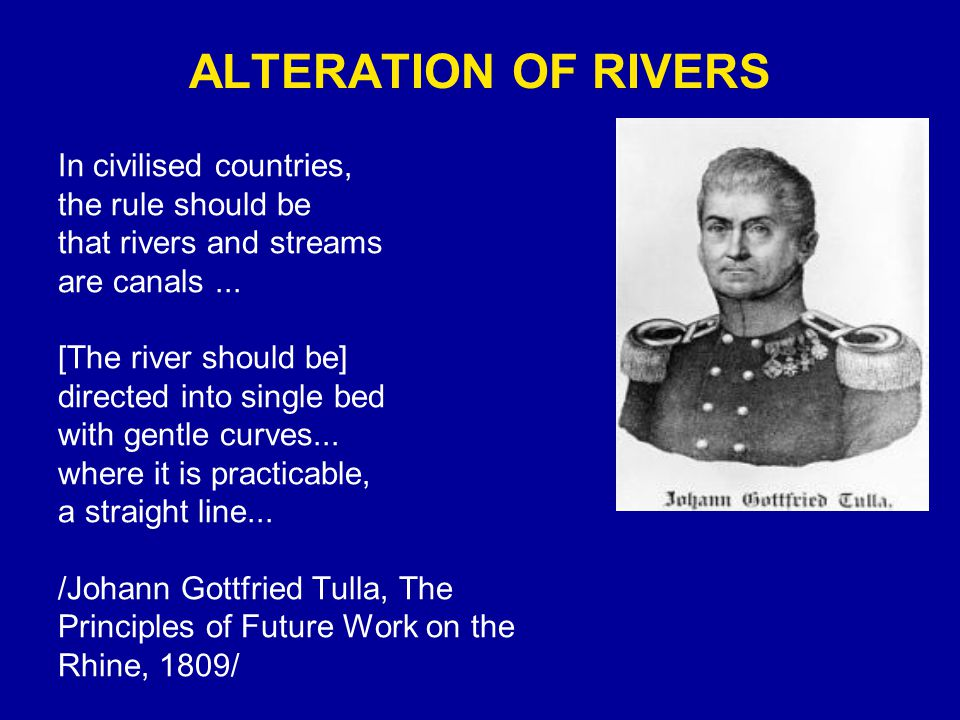 In civilised countries, the rule should be that rivers and streams are canals...