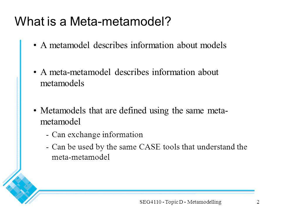 SEG4110 - Topic D - Metamodelling3 What is MOF.