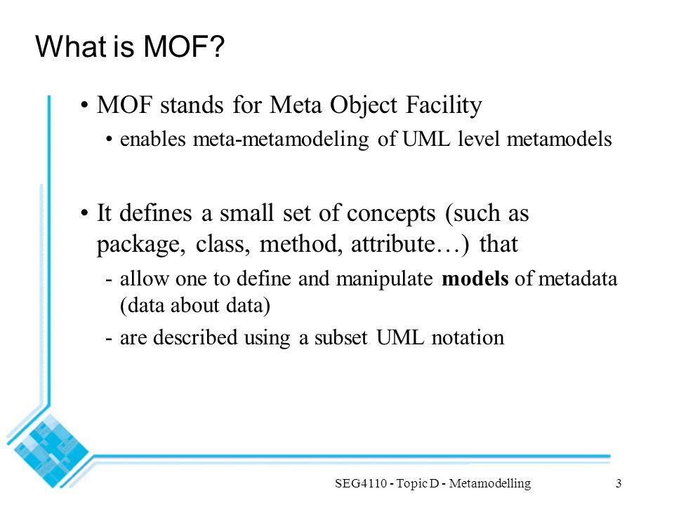 SEG4110 - Topic D - Metamodelling4 OMG 4-Layer Architecture