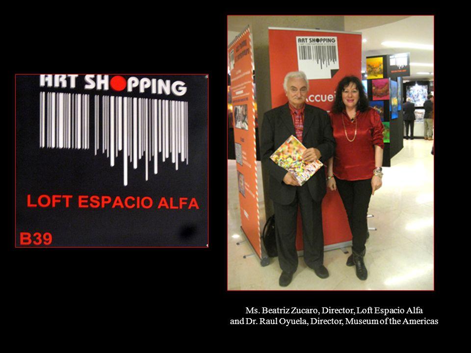 Ms. Beatriz Zucaro, Director, Loft Espacio Alfa and Dr.
