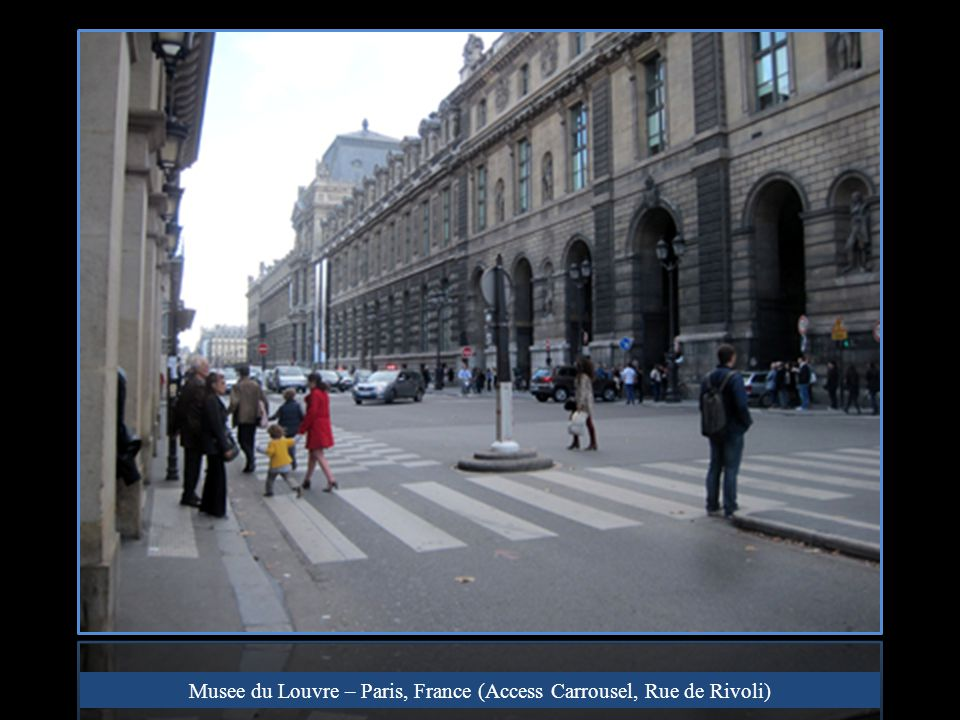 Musee du Louvre – Paris, France (Access Carrousel, Rue de Rivoli)