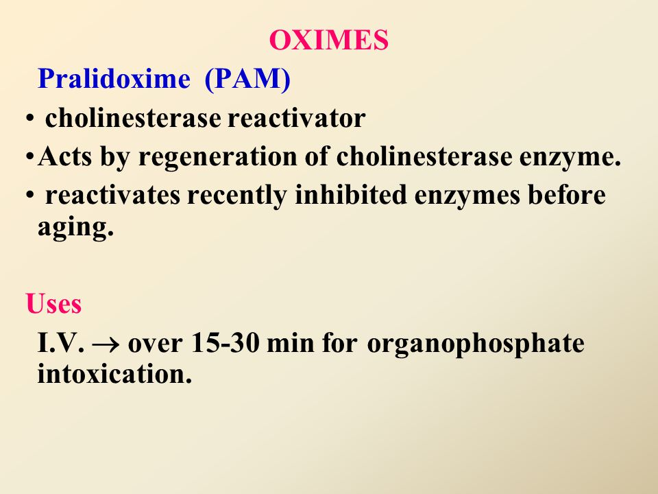 Treatment of organophosphate toxicity – Support respiration – Cholinesterase reactivators (Oximes) –Atropine ( to block muscarinic & central actions).