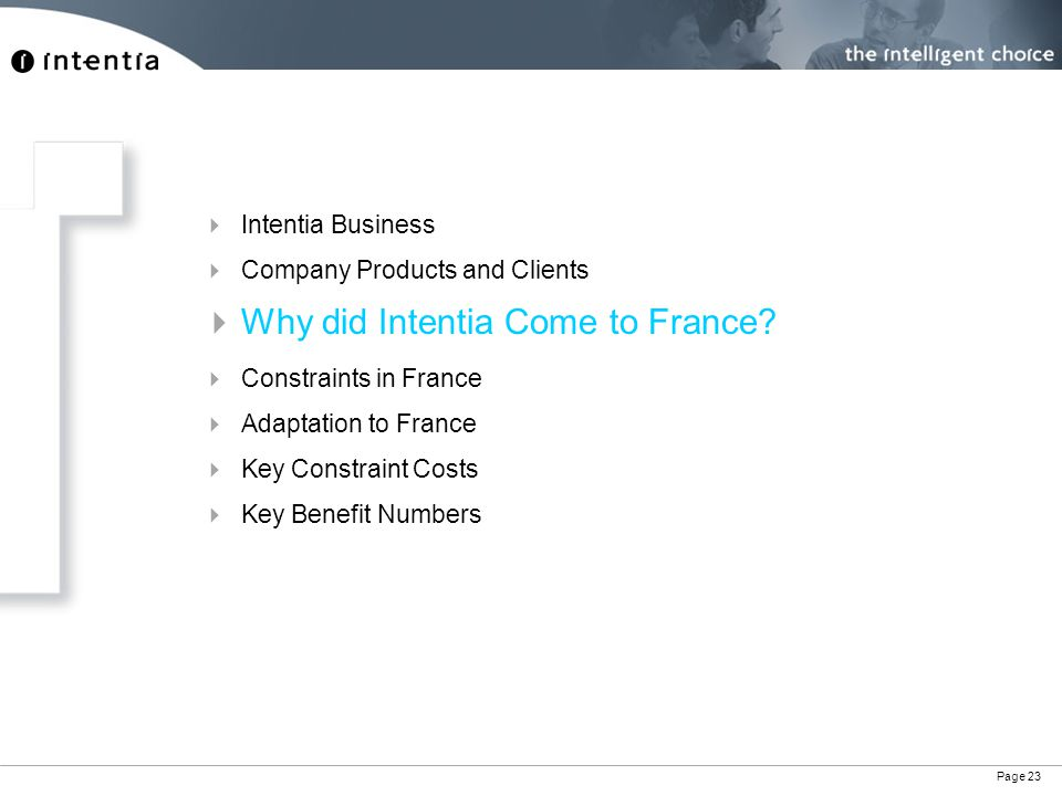 Page 23  Intentia Business  Company Products and Clients  Why did Intentia Come to France.