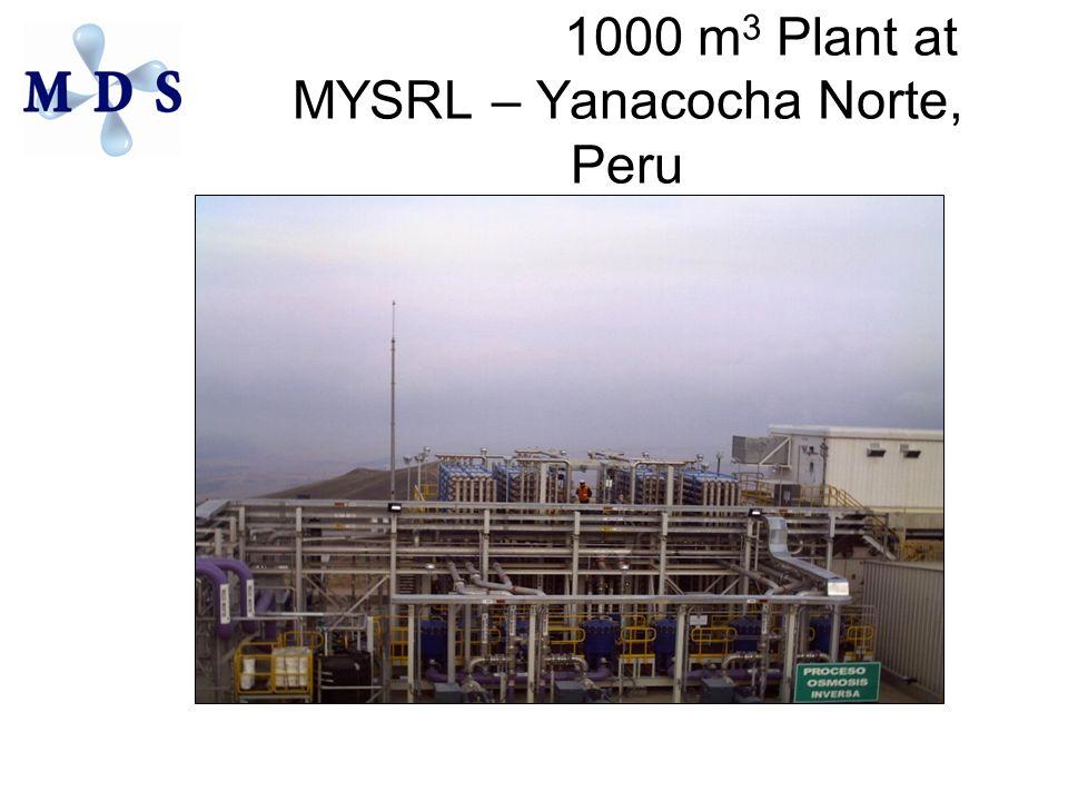 1000 m 3 Plant at MYSRL – Yanacocha Norte, Peru