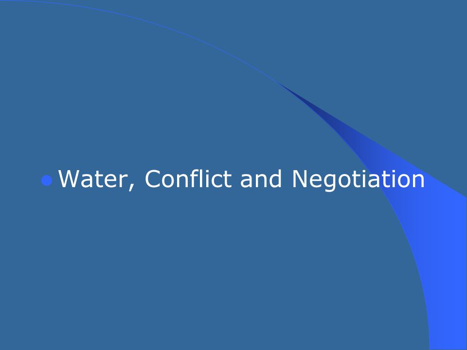 Water, Conflict and Negotiation
