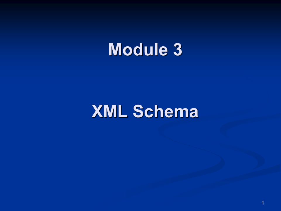 1 Module 3 XML Schema