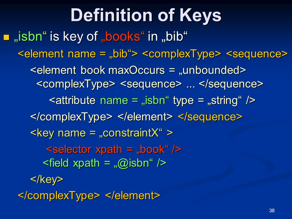"""38 Definition of Keys """"isbn"""" is key of """"books"""" in """"bib"""" """"isbn"""" is key of """"books"""" in """"bib""""......"""