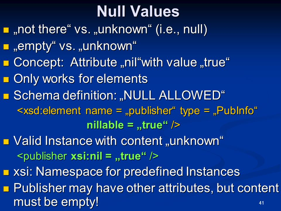 """41 Null Values """"not there"""" vs. """"unknown"""" (i.e., null) """"not there"""" vs. """"unknown"""" (i.e., null) """"empty"""" vs. """"unknown"""" """"empty"""" vs. """"unknown"""" Concept: Attr"""