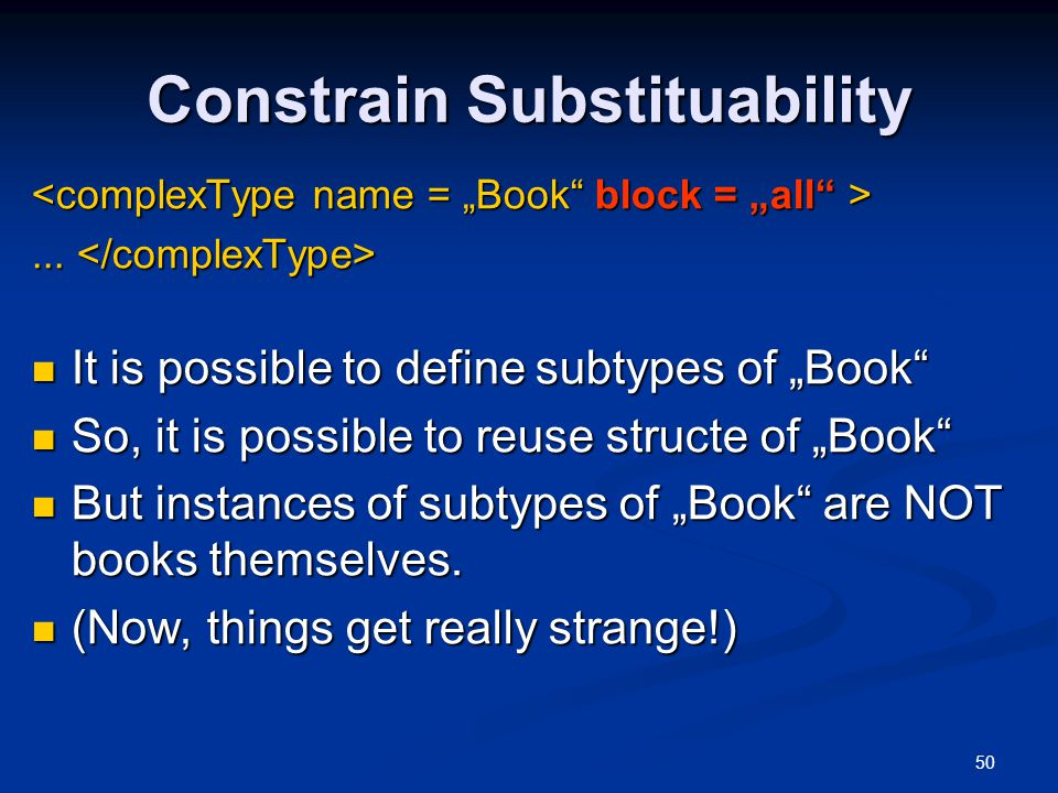 """50 Constrain Substituability...... It is possible to define subtypes of """"Book"""" It is possible to define subtypes of """"Book"""" So, it is possible to reuse"""