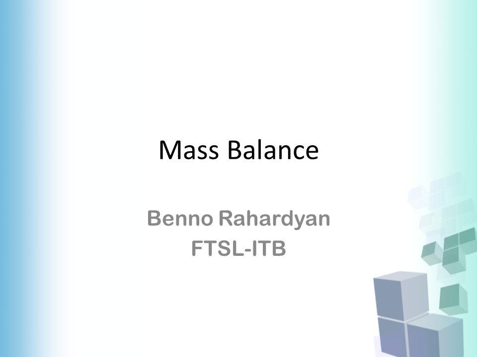 Mass Balance Benno Rahardyan FTSL-ITB