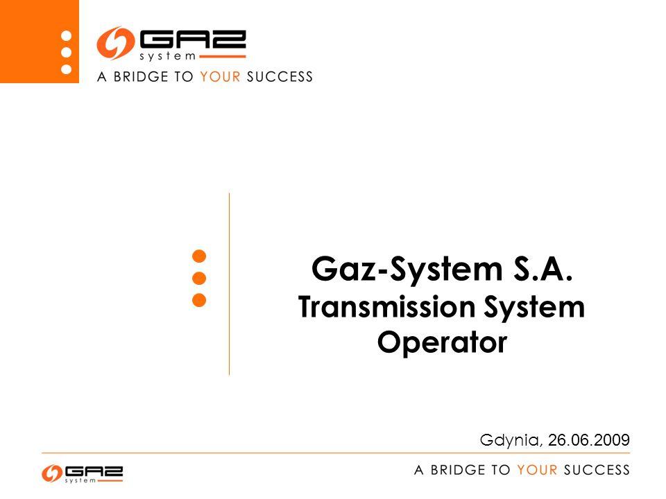 Gaz-System S.A. Transmission System Operator Gdynia, 26.06.2009
